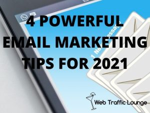 4 Powerful Email Marketing Tips for 2021